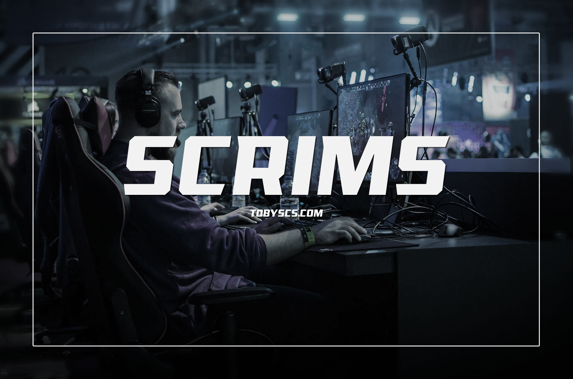 What is Scrims, Pro Scrims & a Scrimmage? - Tobys Counter-Strike