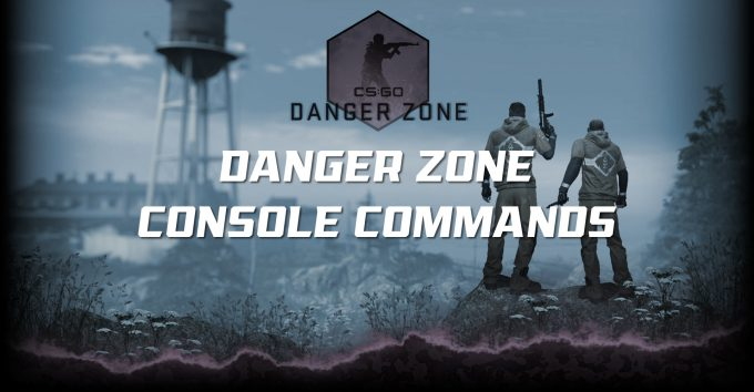 CS:GO Danger Zone Console Commands