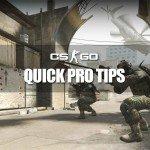 CS:GO Quick Pro Tips